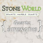 Stone World TN Strengths of Quartz Countertops